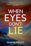 When Eyes Don't Lie book summary, reviews and downlod
