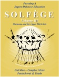 Solfège Volume III Harmony and the Upper Pitch Sets, Unit One—Complex Meter, Pentachords & Triads book summary, reviews and download