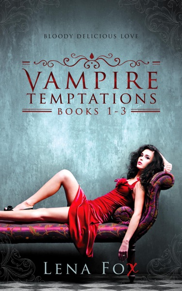 Vampire Temptations - Complete Strawberry Series Box Set Books 1-3 by Lena Fox Book Summary, Reviews and E-Book Download