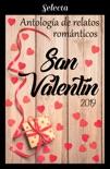 Antología de relatos románticos. San Valentín 2019 resumen del libro