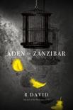 Aden to Zanzibar book summary, reviews and download