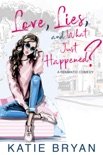 Love, Lies, and What Just Happened? book summary, reviews and download
