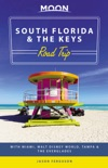 Moon South Florida & the Keys Road Trip book summary, reviews and download