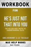 He's Just Not That Into You The No-Excuses Truth to Understanding Guys by Greg Behrendt & Liz Tuccillo (MaxHelp Workbooks) book summary, reviews and downlod