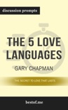 The 5 Love Languages: The Secret to Love that Lasts by Gary Chapman (Discussion Prompts) book summary, reviews and downlod