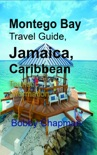Montego Bay Travel Guide, Jamaica, Caribbean: Touristic Information book summary, reviews and download