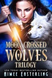Moon-Crossed Wolves Trilogy book summary, reviews and downlod