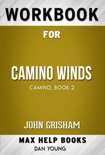 Camino Winds: Camino, book 2 by John Grisham (MaxHelp Workbooks book summary, reviews and downlod