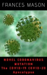 Novel Coronavirus Mutation: The COVID-19 COVID-20 Apocalypse book summary, reviews and download