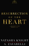 Resurrection of the Heart book summary, reviews and downlod