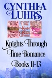 Knights Through Time Romance Books 11-13 book summary, reviews and downlod