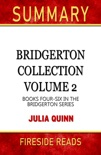 Bridgerton Collection Volume 2: Books Four-Six in the Bridgerton Series by Julia Quinn: Summary by Fireside Reads book summary, reviews and downlod