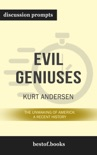 Evil Geniuses: The Unmaking of America: A Recent History by Kurt Andersen (Discussion Prompts) book summary, reviews and downlod