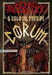 Il ciclo del Principe Corum book summary, reviews and downlod