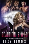 Beautiful & Wild book summary, reviews and download