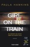 Girl on the Train - Du kennst sie nicht, aber sie kennt dich. book summary, reviews and downlod