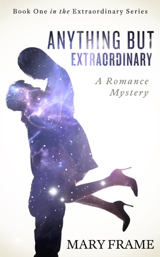 Anything But Extraordinary by Mary Frame book summary, reviews and downlod