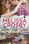 Love Me True book summary, reviews and download