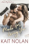 Made For Loving You book summary, reviews and downlod