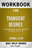 Transient Desires: A Commissario Guido Brunetti Mystery by Donna Leon (MaxHelp Workbooks) book summary, reviews and downlod
