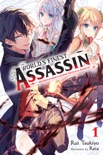 The World's Finest Assassin Gets Reincarnated in Another World as an Aristocrat, Vol. 1 (light novel) book summary, reviews and download