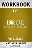 Long Call (The Two Rivers Series (1)) by Ann Cleeves (Max Help Workbooks) book summary, reviews and downlod