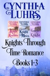 Knights Through Time Romance Books 1-3 book summary, reviews and downlod