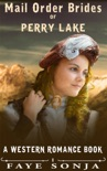 Mail Order Brides of Perry Lake (A Western Romance Book) book summary, reviews and download