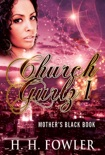 Church Gurlz - Book 1 (Mother's Black Book) book summary, reviews and download