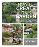 How to Create Your Garden book summary, reviews and download