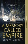 A Memory Called Empire book summary, reviews and download