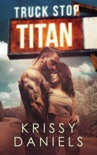 Truck Stop Titan book summary, reviews and download