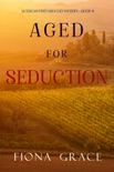 Aged for Seduction (A Tuscan Vineyard Cozy Mystery—Book 4) book summary, reviews and downlod