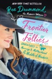 Frontier Follies book summary, reviews and download