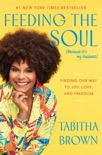 Feeding the Soul (Because It's My Business) book summary, reviews and download