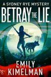 Betray the Lie book summary, reviews and downlod