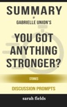 You Got Anything Stronger?: Stories by Gabrielle Union (Discussion Prompts) book summary, reviews and downlod
