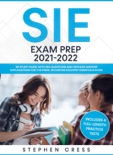 SIE Exam Prep 2021-2022: SIE Study Guide with 300 Questions and Detailed Answer Explanations for the FINRA Securities Industry Essentials Exam (Includes 4 Full-Length Practice Tests) book summary, reviews and download