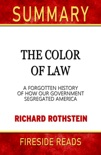 The Color of Law: A Forgotten History of How Our Government Segregated America by Richard Rothstein: Summary by Fireside Reads book summary, reviews and downlod