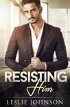 Resisting Him book summary, reviews and downlod