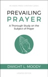 Prevailing Prayer (Updated, Annotated) book summary, reviews and download