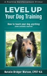 Level Up Your Dog Training book summary, reviews and download