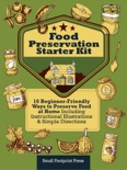Food Preservation Starter Kit: 10 Beginner-Friendly Ways to Preserve Food at Home Including Instructional Illustrations & Simple Directions book summary, reviews and download