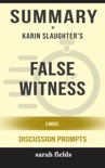 False Witness: A Novel by Karin Slaughter (Discussion Prompts) book summary, reviews and downlod