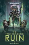 The Twice Dead King: Ruin book summary, reviews and download