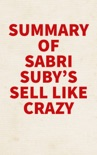 Summary of Sabri Suby's Sell Like Crazy book summary, reviews and downlod