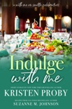 Indulge With Me: A With Me In Seattle Celebration book summary, reviews and downlod