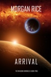Arrival (The Invasion Chronicles—Book Two): A Science Fiction Thriller book summary, reviews and download