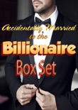 Accidentally Married to the Billionaire Box Set book summary, reviews and download