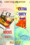 A Ruby Steele Cozy Mystery Bundle: On the Rocks (Book 1) and Extra Dirty (Book 2) book summary, reviews and downlod